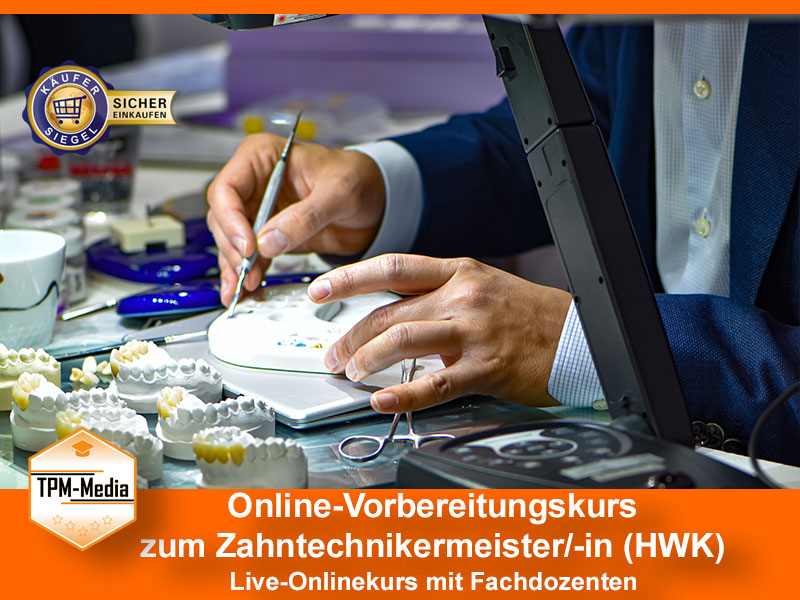 Online-Livekurse zum Zahntechnikermeister/-in